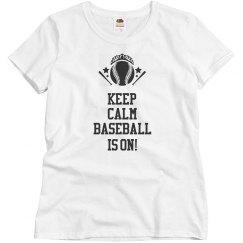 Keep Calm Baseball Is On! Tee