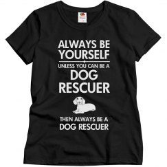 Always be a dog rescuer
