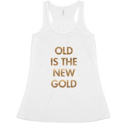 Funny Old Is The New Gold Grandma