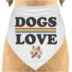 Dogs Love Everyone