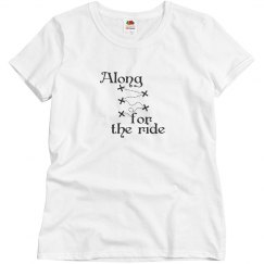 Along for the ride tee