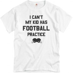 Football Dad Can't Kid Has Practice
