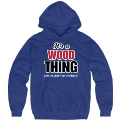 It's a wood thing