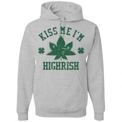 Kiss Me I'm Highrish Weed Hoodie