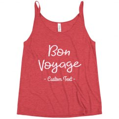 Bon Voyage Custom Vacation Summery Slouchy Tank