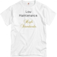 Low Maintenance, High Standards Tee