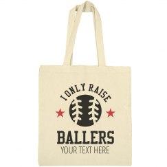Only Raise Ballers Baseball Tote