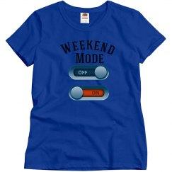 Weekend Mode On T-Shirt