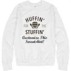 Custom Huffin' For The Stuffin' Thanksgiving Tee