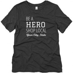 Be A Hero, Shop Local