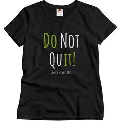 Do Not Quit Tee