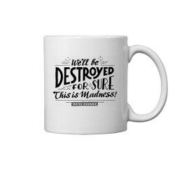 This Is Madness Mug