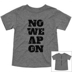 NO WEAPON Shall Prosper Black Text Toddler T-Shirt