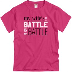 My Wife's Battle Is My Battle