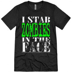 I Stab Zombies in The Face