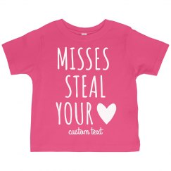 Misses Steal Your Heart Custom Valentine's Toddler Tee