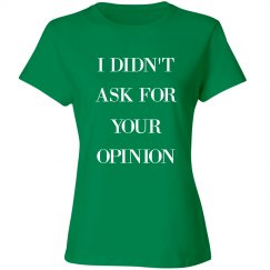 I Didn't Ask For Your Opinion