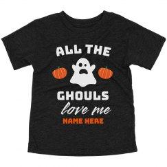 All the Ghouls Love Me Custom Toddler Halloween Tee