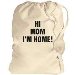 Hi mom I'm Home Laundry bag