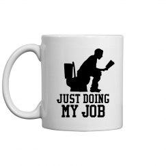 Doing My Job Coffee Mug