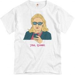 Yas Queen Hillary Clinton