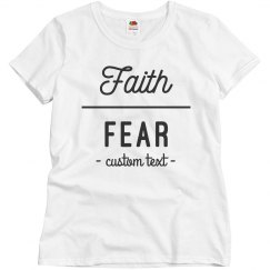 Faith Over Fear Custom Tee