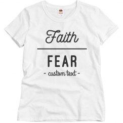 Faith Over Fear Custom Tee