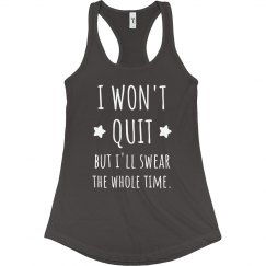 I Won't Quit Funny Workout Tank