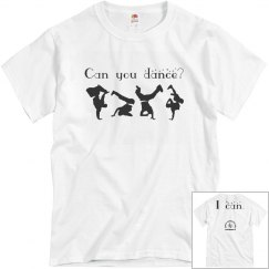 Can you dance? Hip Hop Shirt