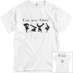 Can you dance? Hip Hop Shirt