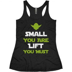 Small You Are, Lift You Must Yoda