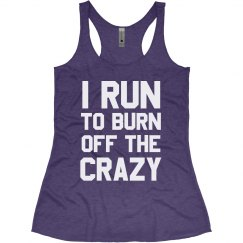 Workout I Run To Burn Off The Crazy