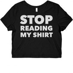 Stop Reading My Shirt Crop Tee