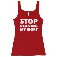 Stop Reading My Shirt Tank