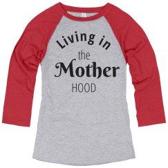 Living in the Mother Hood Baseball Tee