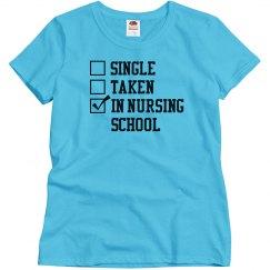 Single, Taken, In Nursing School