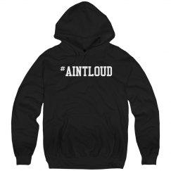#Aintloud Hoodie