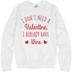 I Already Have Wine as my Valentine Sweatshirt