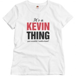 It's a Kevin thing