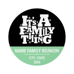 Custom Reunion It's A Family Thing