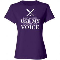 Baseball mom voice shirt