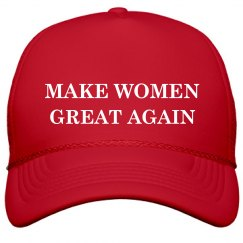 MAKE WOMEN GREAT AGAIN