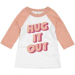 Hug It Out Cutest Trendy Toddler Raglan Valentine's Day
