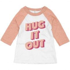 Hug It Out Cutest Trendy Toddler Raglan Valentine's Day