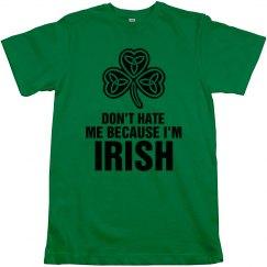 Don't hate me. I'm IRISH!