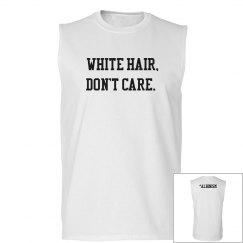 White Hair, Don't Care- Men's Workout- Black & White