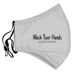 Wash Your Hands Custom Face Mask