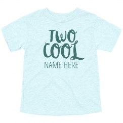 Two Cool Custom Birthday Shirt