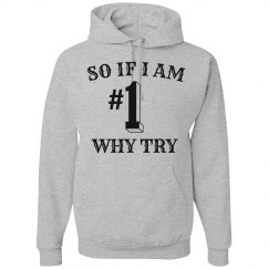 If #1 why try