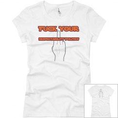 F Your Respectability Politics T-Shirt
